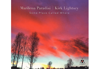 Paradisi, Marilene & Lightsey, Kirk - Some Place Called Where - (CD)