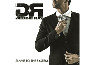 Debbie Ray - Slave To The System - (CD)