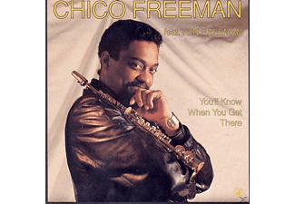 Chico Freeman - YOU'LL KNOW WHEN YOU GET THERE - (CD)
