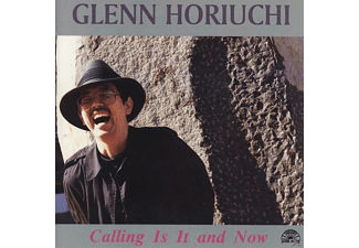 Horiuchi Glenn - CALLING IS IT AND NOW - (CD)