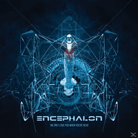 Encephalon - We Only Love When You're Dead [CD]