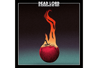Dead Lord - In Ignorance We Trust (CD)