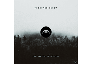 Thousand Below - The Love You Let Too Close - (CD)