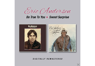 Eric Andersen - Be True To You/Sweet Surprise - (CD)