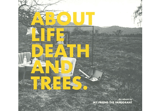 My Friend The Immigrant - About Life, Death And Trees - (CD)