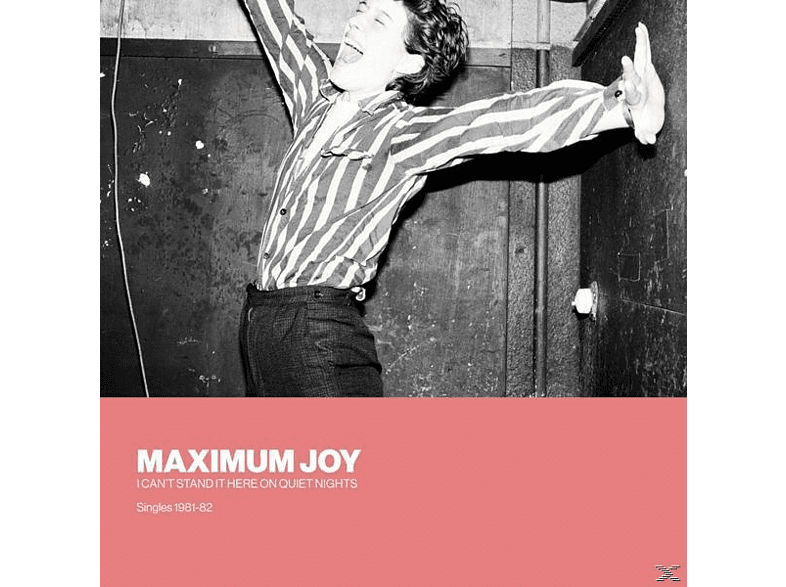 Maximum Joy - I Can't Stand It Here On Quiet Nights: Singles [Vinyl]