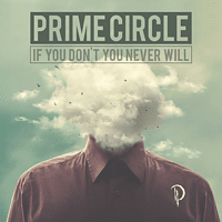 Prime Circle - If You Don't You Never Will [CD]
