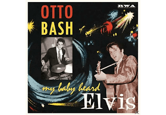 Otto Bash - My Baby Heard Elvis - (Vinyl)