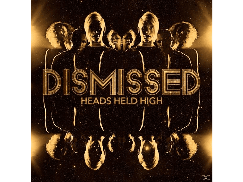 Dismissed - Heads Held High [CD]