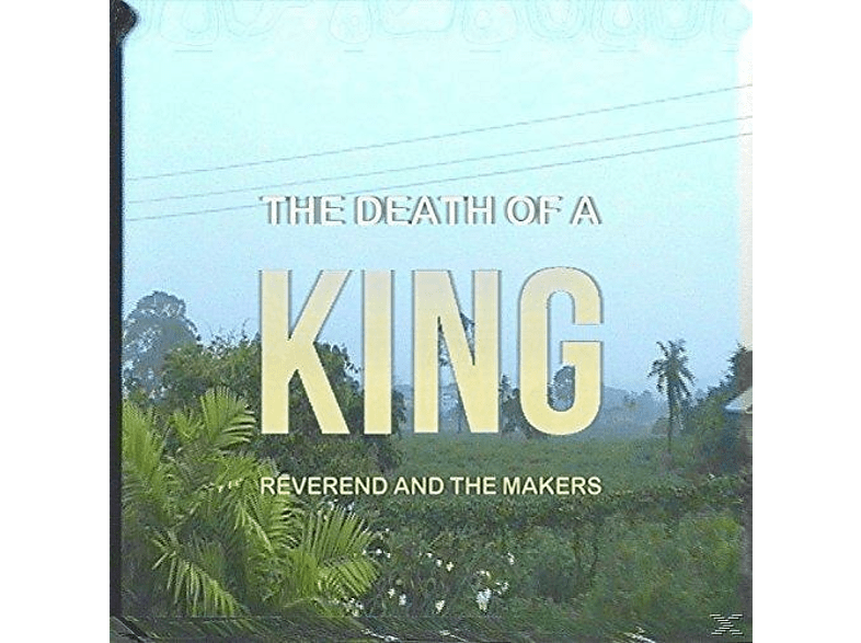 Reverend And The Makers - Death of a King [CD]