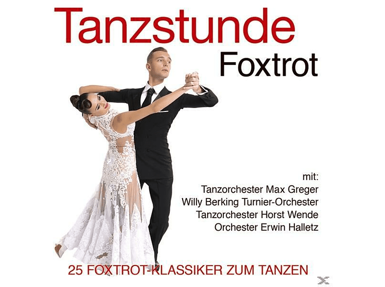 Tanzorchester Max Greger, Willy Berking Turnier-Orchester, Tanzorchester Horst Wende, Erwin Halletz Orchester - Tanzstunde-Foxtrot [CD]