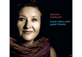 Martina Gebhardt - Good Vibes With Good Friends - (CD)