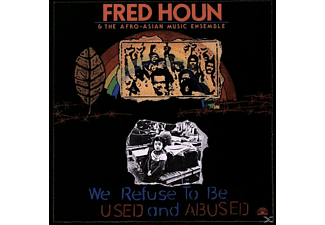 The Afro-Asian Music Ensemble, Fred Houn - We Refuse To Be Used And Abuse - (Vinyl)