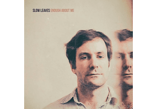 Slow Leaves - Enough About Me - (CD)