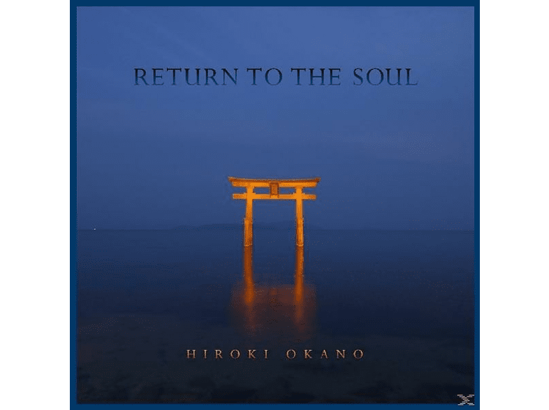 Hiroki Okano - Return To The Soul [CD]