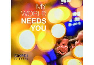 Gospel Im Osten - My World Needs You - (CD)