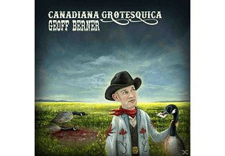 Geoff Berner - Canadian Grotesquica [CD]