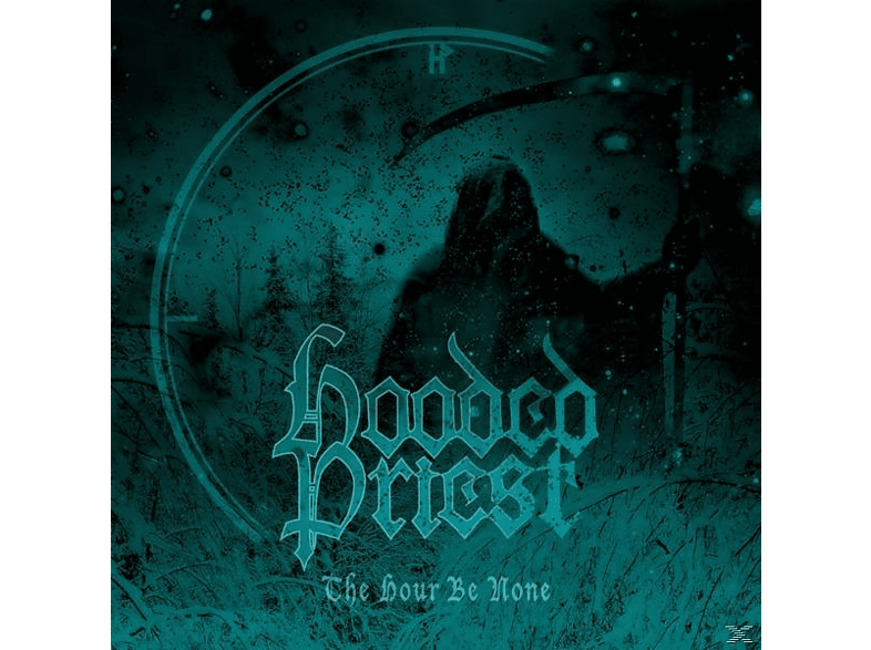 Hooded Priest - The Hour Be None [CD]