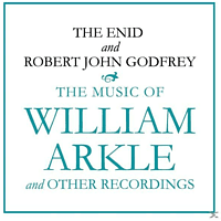 The Enid & Robert John Godfrey - The Music Of William Arkle And Other Recordings [CD]