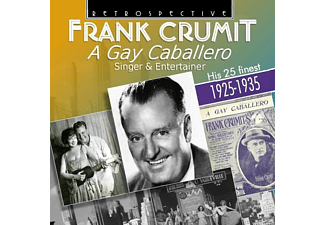 Frank Crumit - A Gay Caballero - (CD)