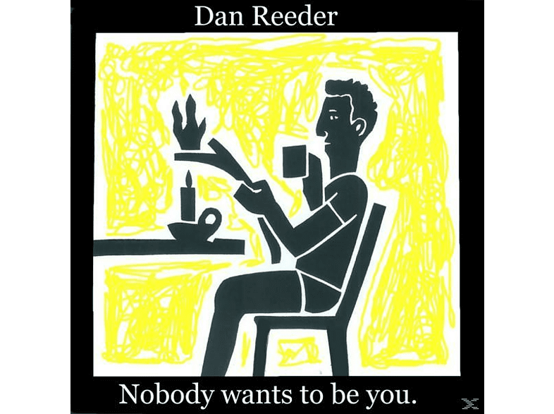 Dan Reeder - Nobody Wants to Be You [CD]