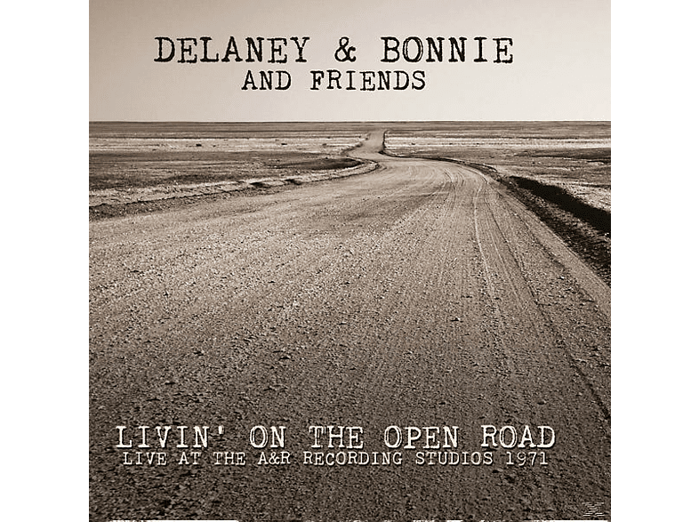 Delaney & Bonnie & Friends - Livin' On The Open Road Live At The A&R Recording Studios 1971 [CD]
