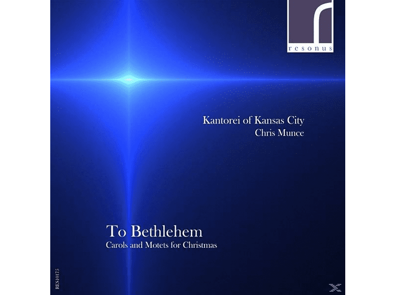 Kantorei Of Kansas City - To Bethlehem [CD]