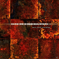 Bang On A Can All-stars - More Field Recordings [CD]