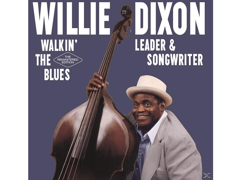 Willie (Dee) Dixon - Walkin' The Blues-The Remastered Edition [CD]