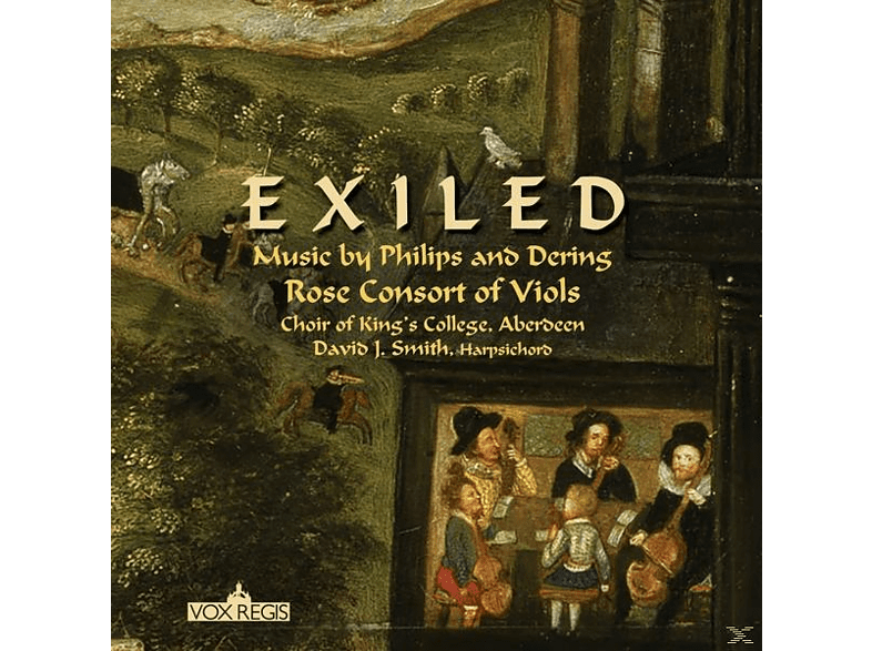 David J./Choir Of Rose Consort Of Viols/smith - Exiled: Music By Philips And Dering [CD]