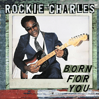 Rockie Charles - BORN FOR YOU [CD]