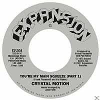 Crystal Motion - You're My Main Squeeze [Vinyl]