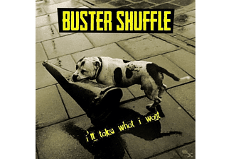 Buster Shuffle - I'll Take What I Want - (CD)