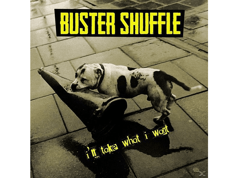 Buster Shuffle - I'll Take What I Want [CD]
