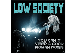 Low Society - You Can't Keep A Good Woman Down - (CD)