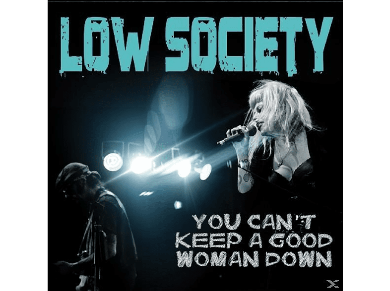Low Society - You Can't Keep A Good Woman Down [CD]