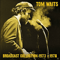 Tom Waits - Broadcast Collection 1973-1978 [CD]