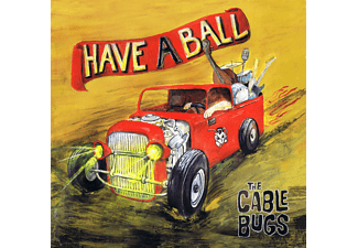 The Cable Bugs - Have A Ball - (CD)