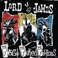 Lord James - The Fast,The Fucked And The Furious [CD]