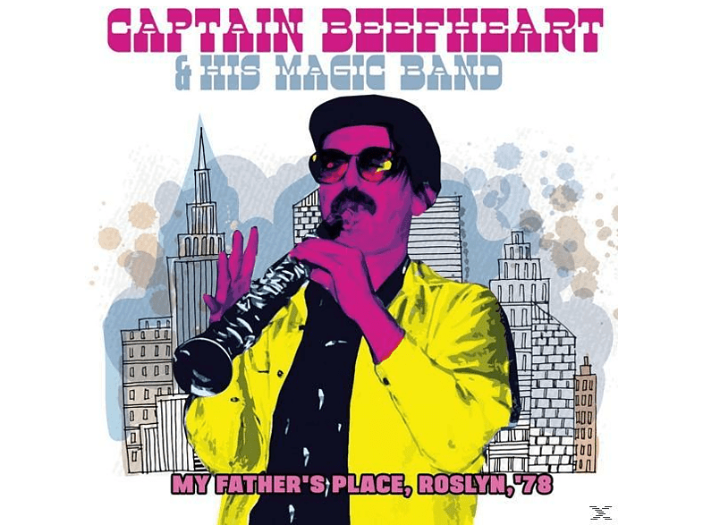 Captain Beefheart & His Magic Band - My Father's Place,Roslyn,'78 [CD]