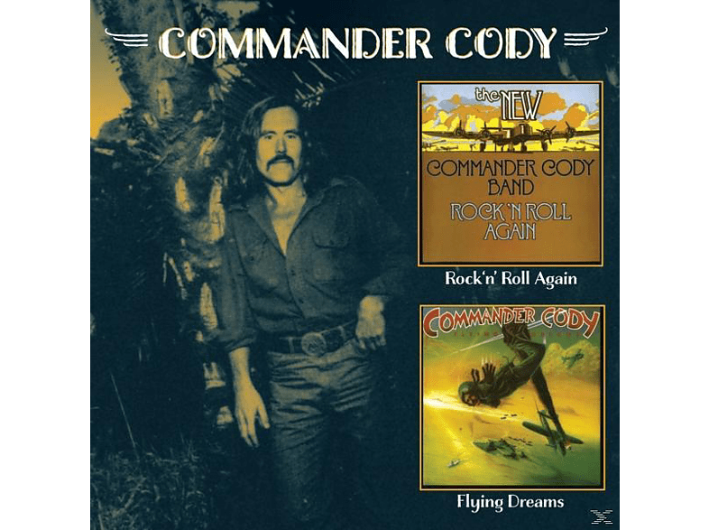 Commander Cody and His Lost Planet Airmen - Rock'n'Roll Again/Flying Dreams [CD]