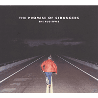 Fugitives - The Promise Of Strangers [CD]
