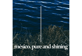 Mèsico - Pure And Shining - (CD)