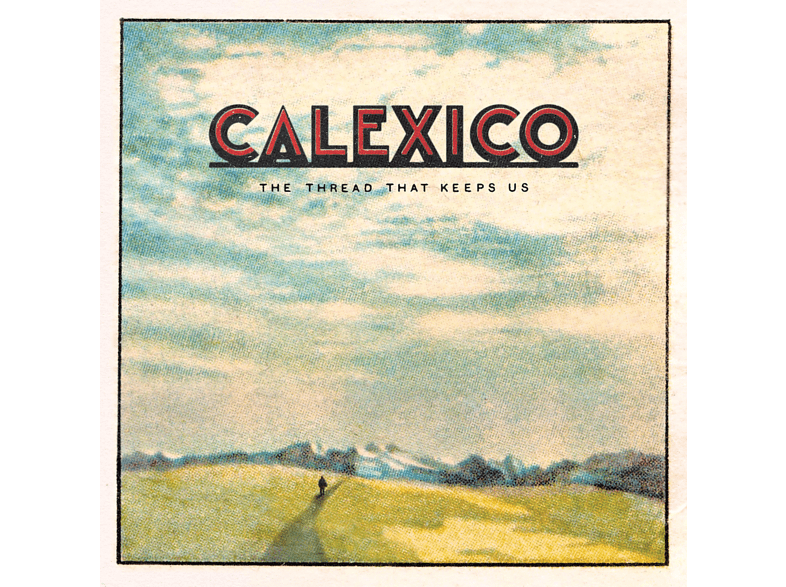 Calexico - The Thread That Keeps Us  [CD]