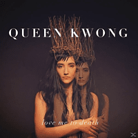 Queen Kwong - Love Me To Death [CD]