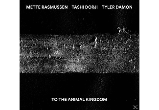 Tyler Damon, Mette Rasmussen, Tashi Dorji - To The Animal Kingdom - (CD)