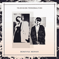 Television Personalities - Beautiful Despair [CD]