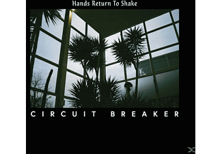 Circuit Breaker - Hands Return To Shake - (Vinyl)