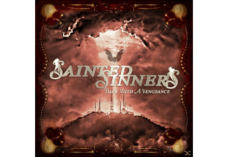 Sainted Sinners - Back With A Vengeance - (CD)