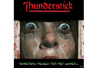 Thunderstick - Something Wicked This Way Comes - (CD)